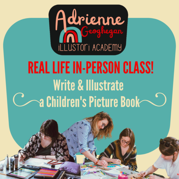 REAL LIFE IN PERSON write and illustrate a picture book with Adrienne Geoghegan